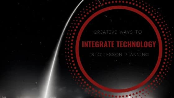 integrate technology into lesson planning